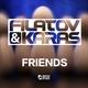 Filatov & Karas - Friends