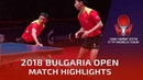 Ma Long Xu Xin vs Morizono Masataka Yuya Oshima 2018 Bulgaria Open Highlights Final