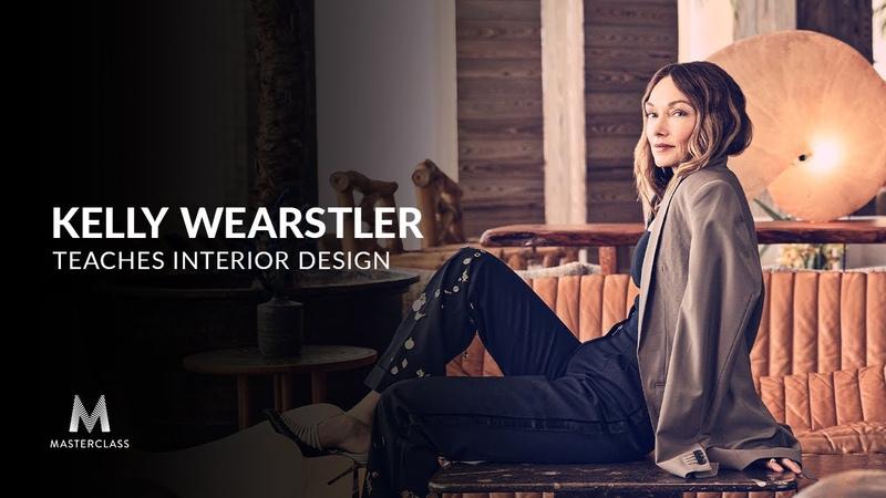 Kelly Wearstler Teaches Interior Design Official Trailer MasterClass