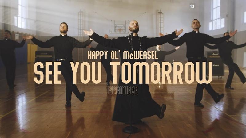 Happy Ol' McWeasel - See You Tomorrow