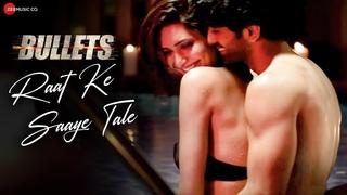 Raat Ke Saaye Tale - Bullets  Sunny Leone, Karishma   Aakanksha Sharma, Raghav Sachar, Rohit Sharma
