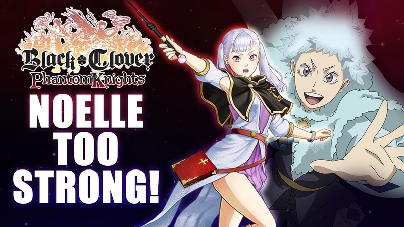 Black Clover Phantom Knights 3 Star Magna Noelle VS Wizard King Difficulty Rill WOW
