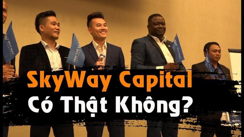 SkyWay Capital Có Phải Là Quỹ Huy Động Vốn? 😱😱😱