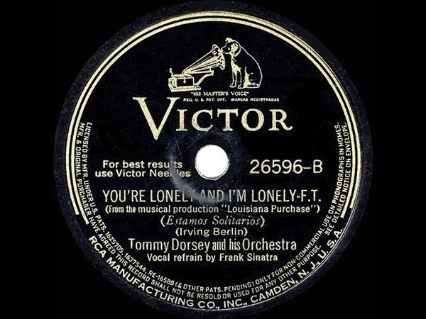 Tommy Dorsey You re Lonely And I m Lonely