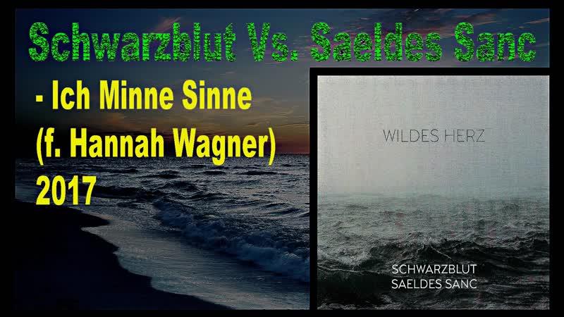 Schwarzblut Vs Saeldes Sanc Ich Minne Sinne f Hannah Wagner 2017