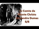 Le Comte de Monte Christo d'Alexandre Dumas 8/8 FIN