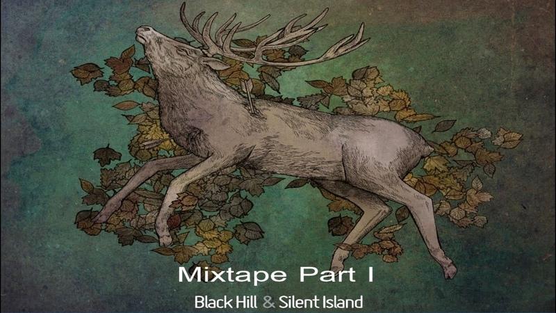 Black Hill Silent Island (Mixtape) Part I