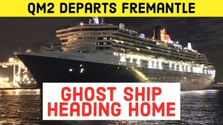 QM2 departs Fremantle as a Ghost Ship without passengers aboard! Emotional farewell from Australia!