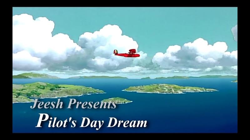 Pilot's Day Dream Porco Rosso Remix Jeesh