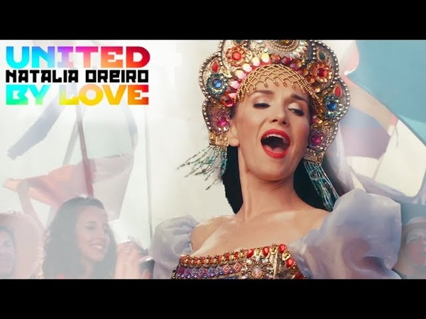 Natalia Oreiro United by love Rusia 2018 Video Oficial