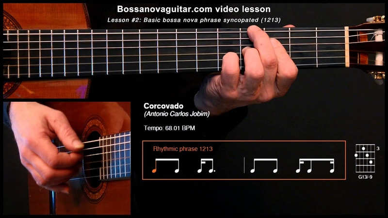 Corcovado (Quiet Nights of Quiet Stars) - Bossa Nova Guitar Lesson 2: Basic Phrase Syncopated