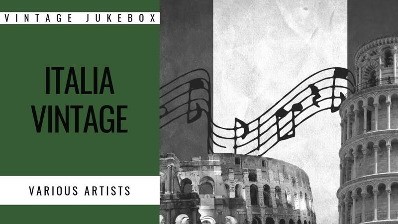 Various Artists - Italia Vintage (FULL ALBUM - BEST OF ITALIAN POP MUSIC)