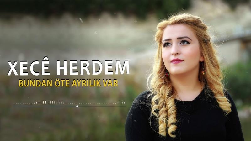 Xecê Herdem Bundan Öte Ayrılık Var /Official Audio / Yeni 2019