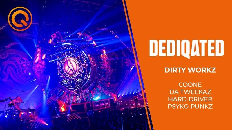 Dirty Workz | Coone, Da Tweekaz, Hard Driver, Psyko Punkz | DEDIQATED