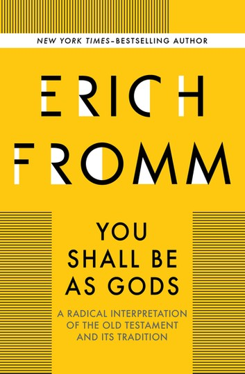 You Shall Be as Gods - Eric Fromm