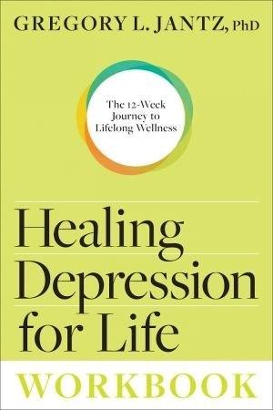 Healing Depression for Life Workbook - Gregory L. Jantz Ph.D
