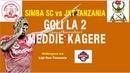 JKT Tanzania vs Simba SC 1-3 | Ligi Kuu ya Vodacom|Goli la 2 la Meddie Kagere