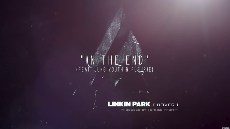 In The End Linkin Park Cover (feat. Fleurie Jung Youth) Produced by Tommee Profitt