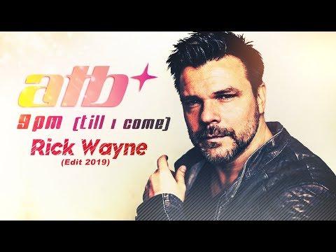 ATB - 9PM (Till I Come) (Rick Wayne Edit) [2019]