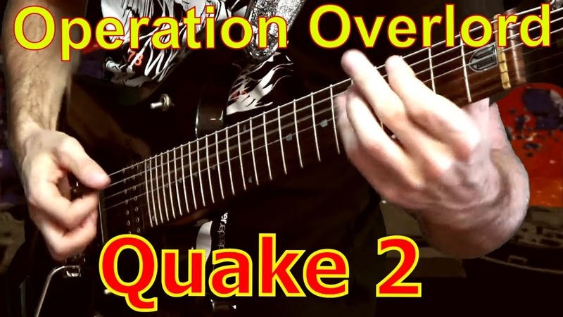 Quake 2 || Operation Overlord || OST Metal Cover ProgMuz