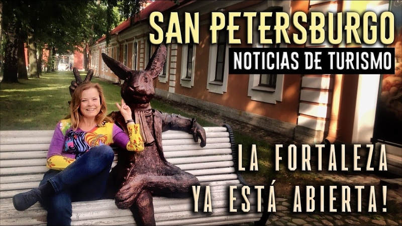 La fortaleza de San Pedro y San Pablo ya está abierta después del lockdown por coronavirus!