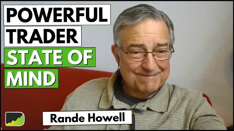 "Train your Mind to Make Money "" Rande Howell Trader Psychologist"