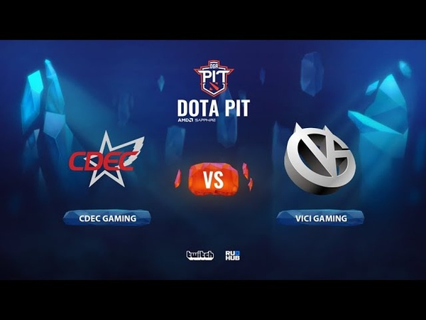 CDEC Gaming vs Vici Gaming OGA Dota PIT Season 2: China bo3 game 1 Lex