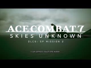 Ace Combat 7_ Unknown Skies  трейлер 5 DLC
