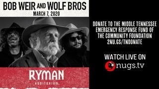 Bob Weir and Wolf Bros Nashville Benefit for Tornado Relief Live from Ryman Auditorium in Nashville