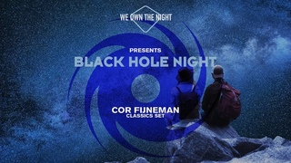 We Own the Night presents Black Hole Night with Cor Fijneman