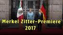Merkel Zitter Premiere 2017 | Angela Merkel CDU Wackel Attacke bei Nationalhymne | Mexiko 10.06.2017