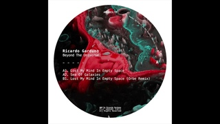 Ricardo Garduno - I Lost My Mind In Empty Space (Orbe Remix) [ANA003LTD]
