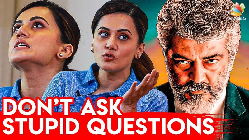 Dont Ask Stupid Question Taapsee Pannu Interview   Game Over Tamil Movie   Ner Konda Paarvai Ajith