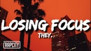 THEY. - Losing Focus ft. Wale (Lyrics)