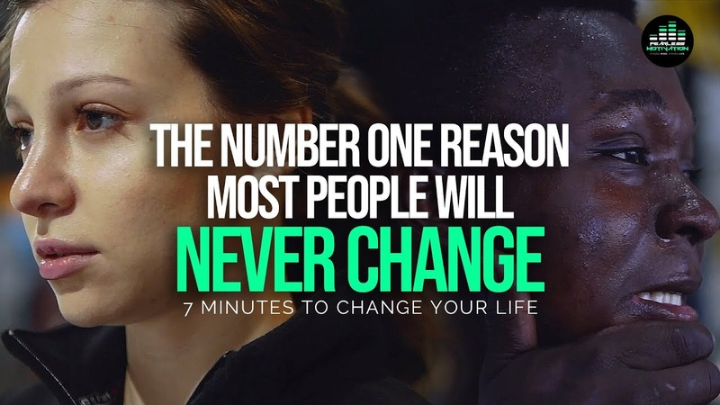 This Is The Number One Reason MOST PEOPLE NEVER CHANGE