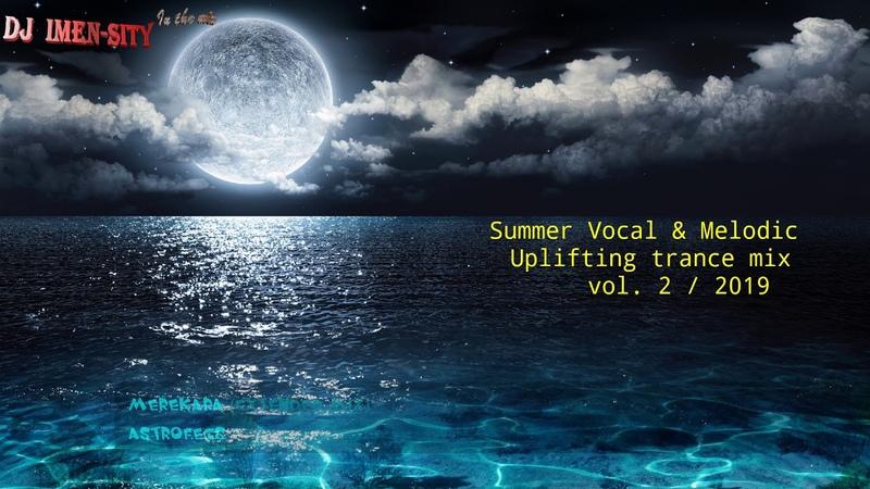 Summer Vocal Melodic Uplifting trance mix vol 2 2019