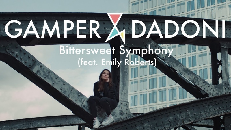GAMPER DADONI - Bittersweet Symphony (feat. Emily Roberts) (OFFICIAL MUSIC VIDEO)