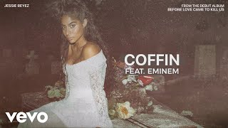 Jessie Reyez COFFIN Audio ft Eminem