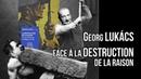 Georges Lukács la destruction de la raison 1