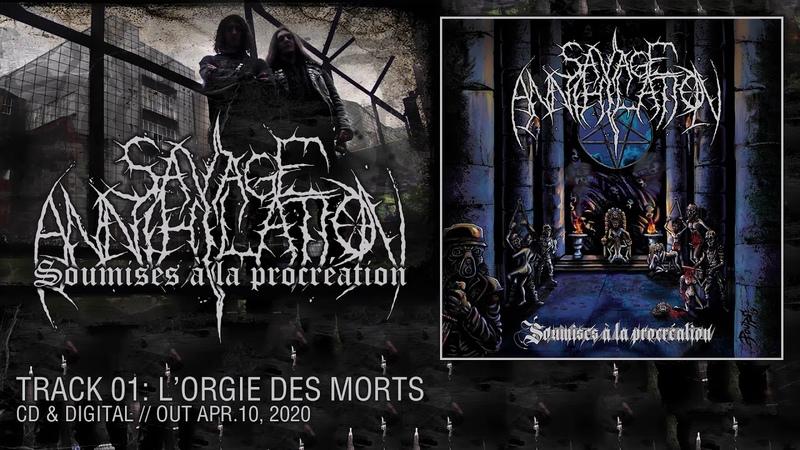 SAVAGE ANNIHILATION L'orgie des morts feat Déhà