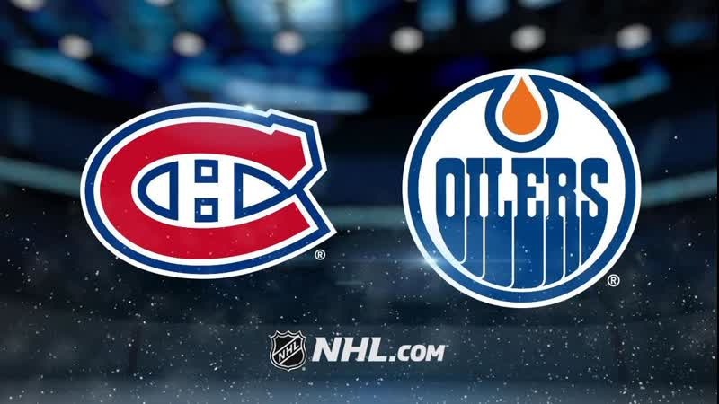NHL | Montreal Canadiens vs Edmonton Oilers НХЛ | Монреаль Канадиенс и Эдмонтон Ойлерз