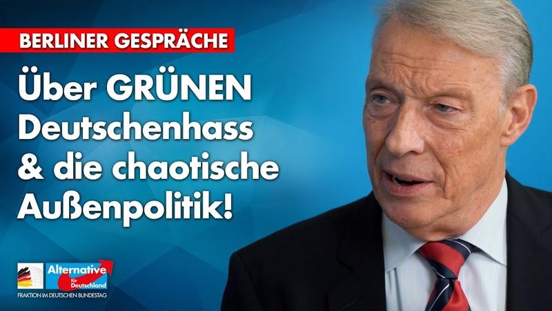 Grüner Deutschenhass die chaotische Außenpolitik! | Berliner Gespräche mit Armin-Paul Hampel