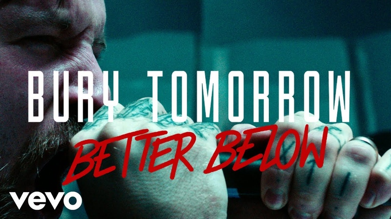 Bury Tomorrow Better Below Official Video