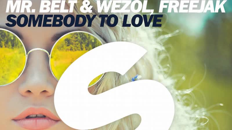 Mr. Belt Wezol Freejak Somebody To Love Official Music Video