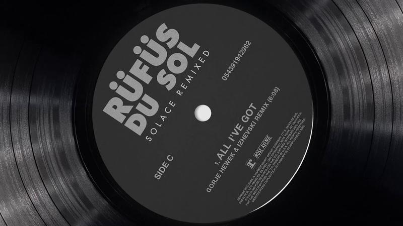 RÜFÜS DU SOL ●● All I've Got Gorje Hewek Izhevski Remix Official Audio