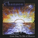 Chanson - Come Sing to Me of Heaven