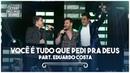 Cezar Paulinho Part. Eduardo Costa - Você é Tudo Que Pedi Pra Deus | DVD 40 Anos