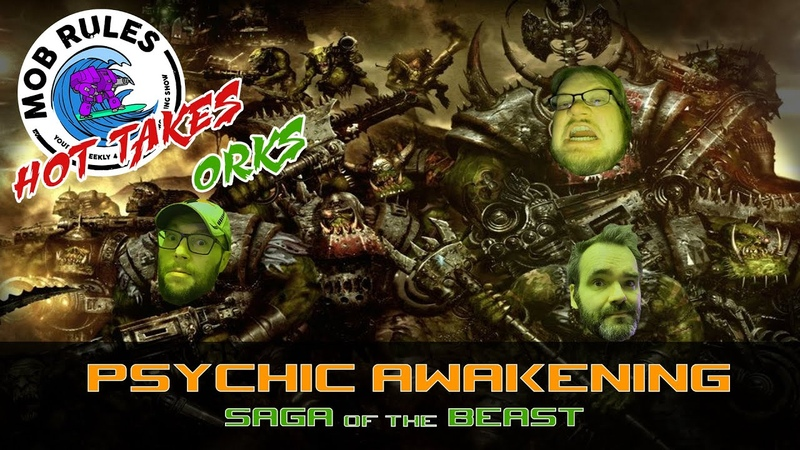 Mob Rules Presents Danny's Hot Takes Psychic Awakening 6 Saga of the Beast The Orks