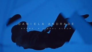 Daniela Andrade - Shore - A Visual Album