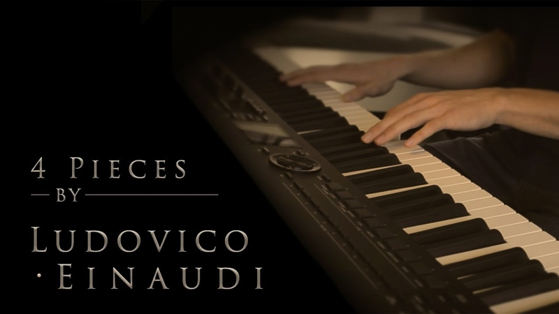 4 Pieces by Ludovico Einaudi Relaxing Piano 20min